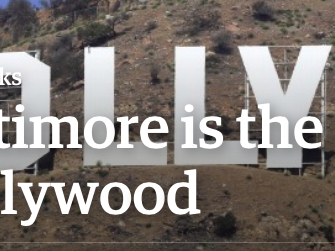 Baltimore is the new Hollywood